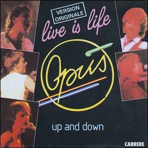 De quel pays est originaire le groupe Opus, interprète de 'Live is life' en 1984?