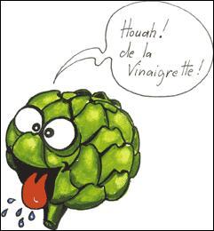 Le Goinfre : 'Miam-miam ! de la vinaigrette pour ce soir ! '