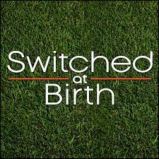 """Que veut dire """"Switched at Birth"""" ?"""