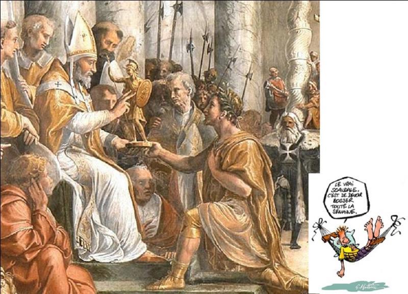Avec l'empereur Constantin, le pape Sylvestre 1e prend une décision que nos syndicats actuels défendent mordicus (du moins pour certains). A vous de trouver cette décision bien agréable.
