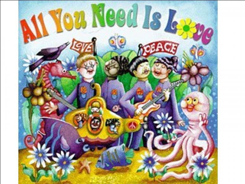 1967. 'All You Need Is Love' : Les paroles 'Love, Love, Love' sont précédées de la musique de l'hymne national français 'La Marseillaise'. Quel groupe interprète cette chanson ?