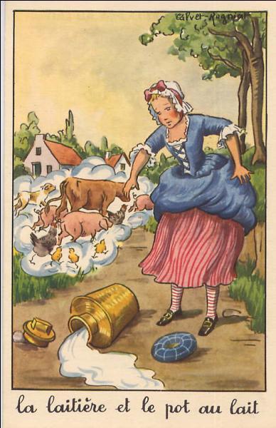 Perrette, sur sa tête ayant un pot de lait  Bien posé sur un coussinet,  Prétendait arriver sans ... à la ville. (La Fontaine)