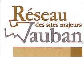 Laquelle de ces trois villes ne fait pas partie du Réseau des sites majeurs de Vauban ?