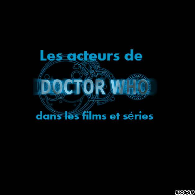 Les acteurs de Doctor Who dans les films et séries