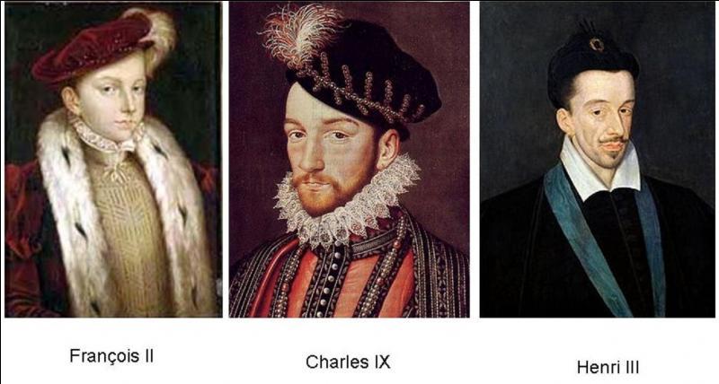 La fin de règne de la famille des Valois se caractérise par la succession de trois frères. Tous sont décédés sans descendance. Quel a été l'ordre de succession entre ces trois personnages ?
