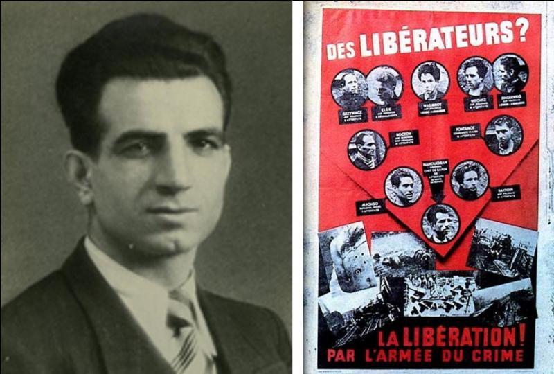 Vers le 15 février 1944, cette affiche inondera les murs parisiens. Elle annonçait l'exécution de plusieurs Partisans. Il faisait partie des « 10 » qui y figurent, bien malgré eux ! Une chanson leur rendra hommage quelques années plus tard ! Qui est-il ?