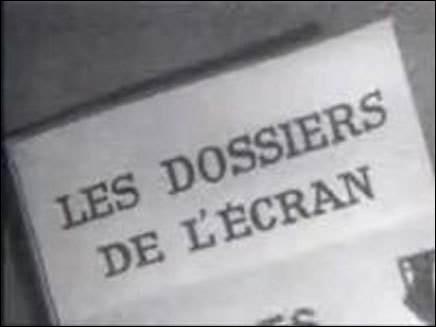 """À partir de 1967, que pouvait-on voir dans l'émission """"Les Dossiers de l'écran"""" ?"""