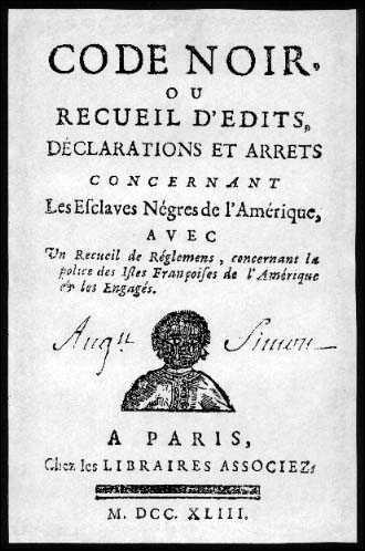 En 1685, Louis XIV promulgue un code qui réglemente l'esclavage. Ce code est