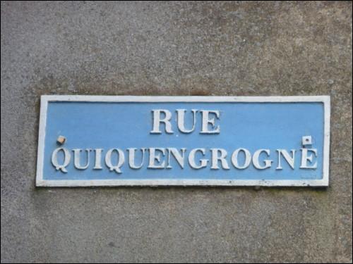 Les râleurs doivent emprunter cette rue, c'est sûr : mais où ?