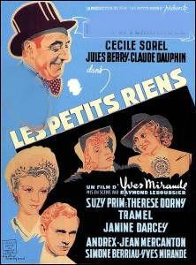"""Qui jouait dans le film d'Yves Mirande """"Les petits riens ?"""