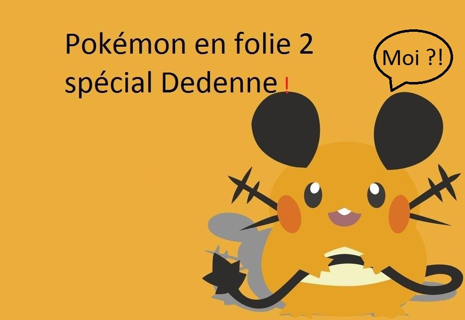 Pokémon en folie (2) Spécial Dedenne