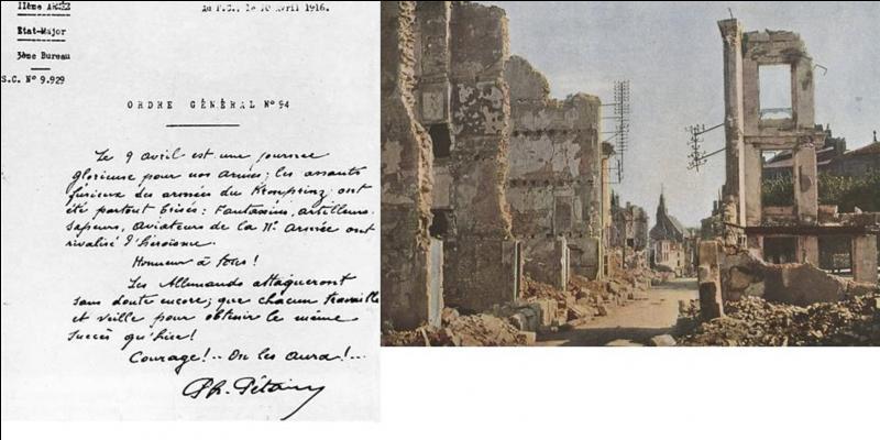 Un ordre du jour paraît le 10 avril 1916. Il marque la fin de l'offensive allemande lors des combats de « Mort-Homme » et de la « Côte 304 » pendant la bataille de Verdun. Comment finit cet ordre du jour et qui l'a écrit ?