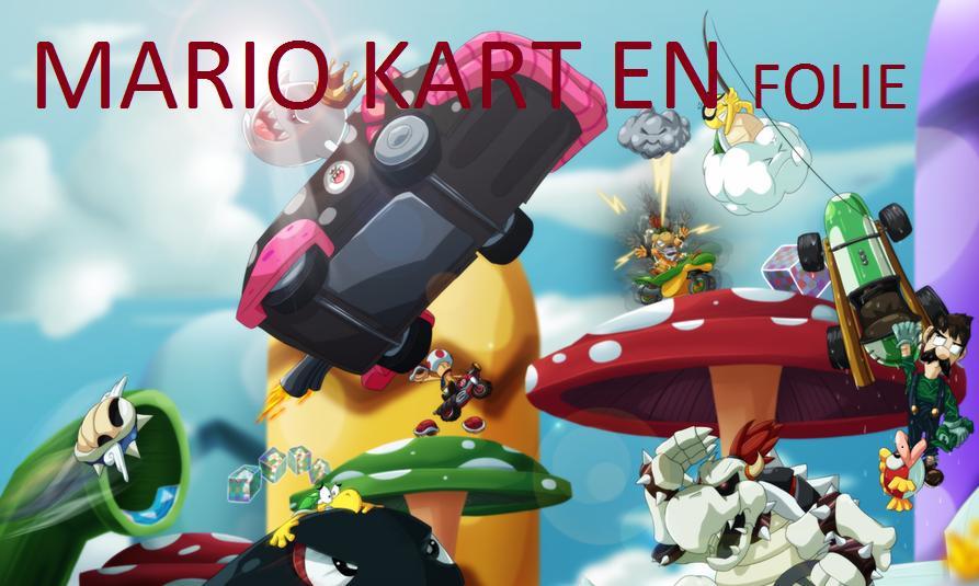 Mario en folie (4) Spécial Mario Kart !