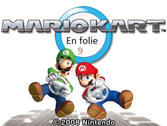 Mario en folie (9) Spécial Mario Kart ! (2)