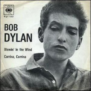 "Bob Dylan : ""Blowin in the wind"" :"