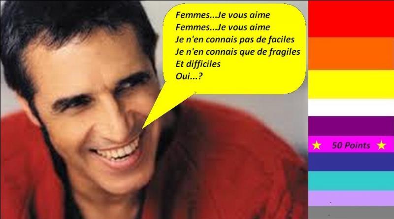 """Pour 50 points, en 1982, Julien Clerc nous chante """"Femme, je vous aime"""". Quelle est la bonne parole de la chanson ?"""