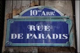 Nous arrivons rue de Paradis, savez-vous ce qui faisait sa fierté autrefois ?