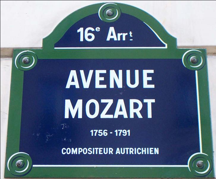 L'avenue Mozart porte le nom du célèbre compositeur à qui nous devons :