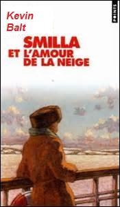 """""""Smilla et l'amour de la neige"""" est un roman de :"""