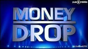 """Qui présente """" Money drop """""""