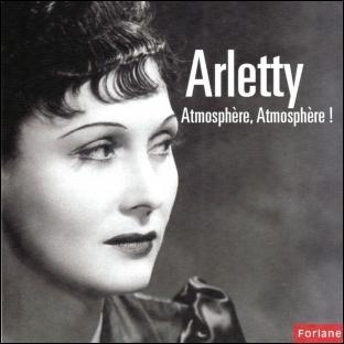 Qui était Arletty ?