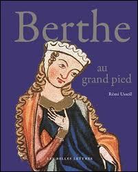 """Pourquoi Bertrade de Laon, la mère de Charlemagne, était-elle surnommée """"Berthe au Grand Pied"""" ?"""