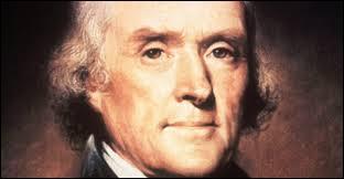Thomas Jefferson était le premier président des Etats-Unis d'Amérique.