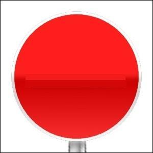 Je ne suis pas sortie, une dernière question : ce panneau tout rouge existe-t-il ?