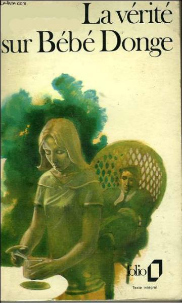 """Quel romancier belge a écrit """"La Vérité sur Bébé Donge"""" ?"""