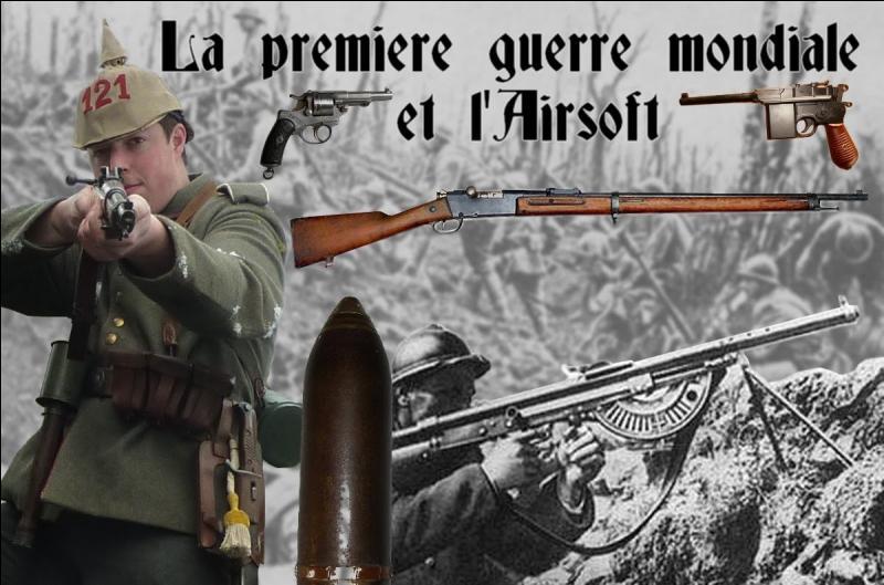 Laquelle de ces répliques de la Première Guerre n'existe pas en modèle 'airsoft' ?
