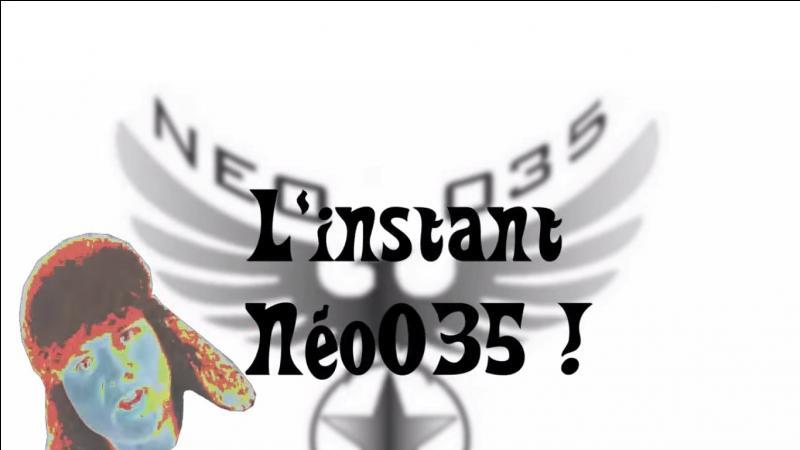 Dans quelle vidéo Bastien a-t-il dit pour la première fois : ''C'était l'instant Neo035'' ?