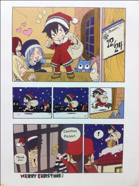 Grey, ainsi sauvé par Natsu le pompier, a décidé de faire plaisir aux gens. Il se déguise donc en père Noël, mais est malheureusement arrêté puisqu'il n'avait plus de vêtements sur lui... En prison, on lui offre un cadeau, c'est...