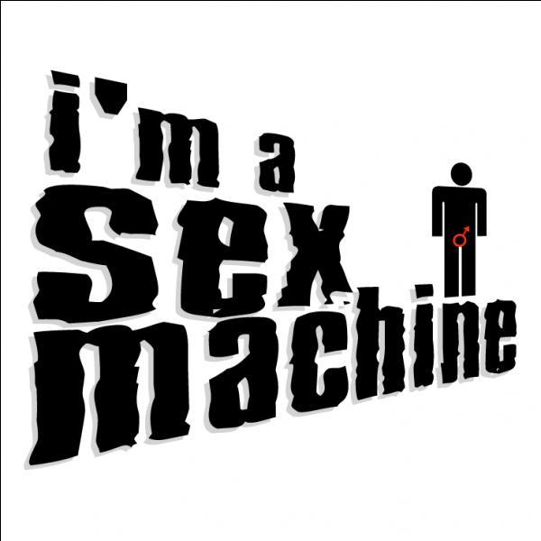 'Sex Machine ' est une chanson de quel chanteur ?