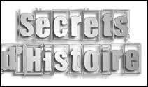 """Qui présente """"Secrets d'Histoire"""" ?"""