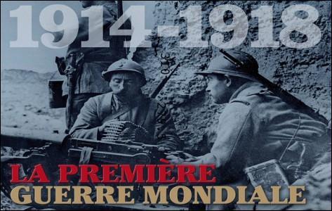 Quel nom est donné à la Première Guerre mondiale ?
