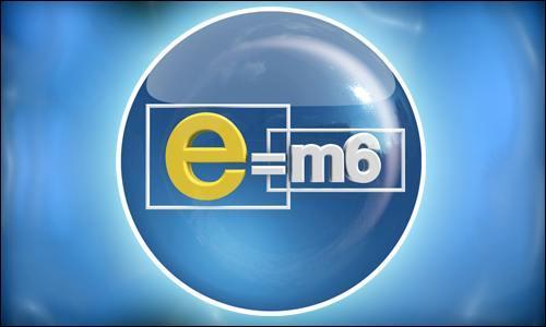 E=M6 est présenté par...