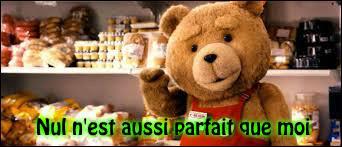 Teddy ... aussi qu'il faut éviter de se droguer et de boire de l'alcool, car pour le faire convenablement, il faut être un ourson.