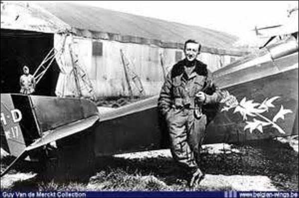 """Pilote belge, né à Watermael-Boitsfort en juillet 1892, je comptabilise à bord de mon Hanriot HD1 37 victoires. Surnommé par les allemands le """"Diable bleu"""" (mon avion est peint en bleu turquoise) ou le """"Chasseur de Drachens"""" (ballon de repérage de l'artillerie) par mes coéquipiers, je suis gravement blessé en octobre 1918 et amputé d'une jambe. Anobli après guerre, je m'éteins à Anvers en 1986 :"""