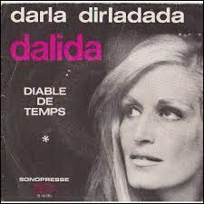 """Quel groupe reprend en 1993 une chanson de Dalida appelé """"Darla Dirladada"""" ?"""