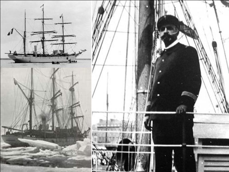 Le 4e de ce nom est le plus connu. C'est bateau d'exploration polaire de 40 m gréé en trois-mâts barque, équipé d'un moteur et comportant trois laboratoires et une bibliothèque. Il est commandé par Jean-Baptiste Charcot. Il sera perdu en mer en 1935, suite à une tempête cyclonique. Il n'y aura qu'un seul survivant !