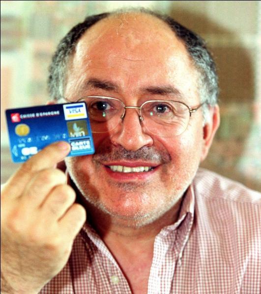Né le 11 juin 1945, il invente la carte à puce en 1974. Qui est cet inventeur français ?
