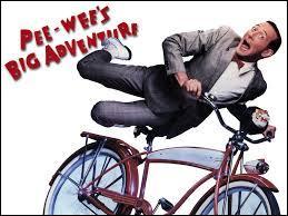 """Son premier long-métrage, """"Pee-Wee Big Adventure"""", est adapté..."""