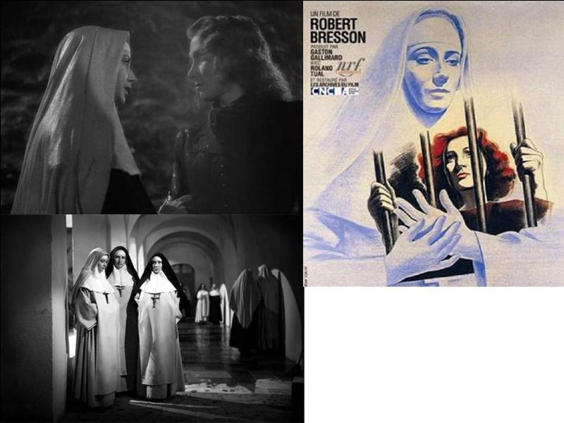 Ce film dramatique français de 1943 a été réalisé par Robert Bresson. Renée Faure, Jany Holt, Sylvie… font partie de la distribution. Une jeune femme vient de devenir nonne dans une congrégation religieuse.Quel est ce film ?