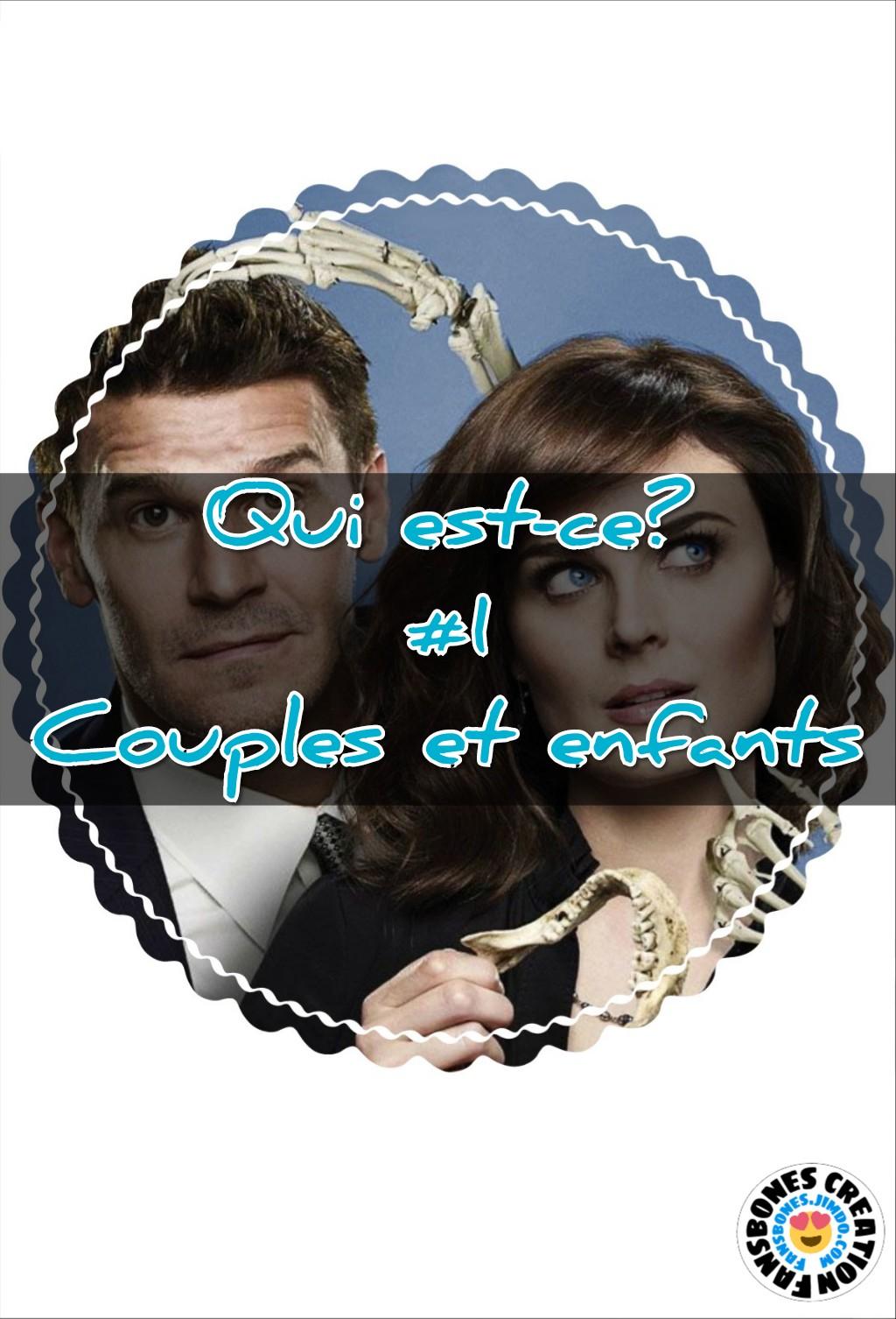 Bones 'Qui est-ce ?' #1 «Couples et enfants»