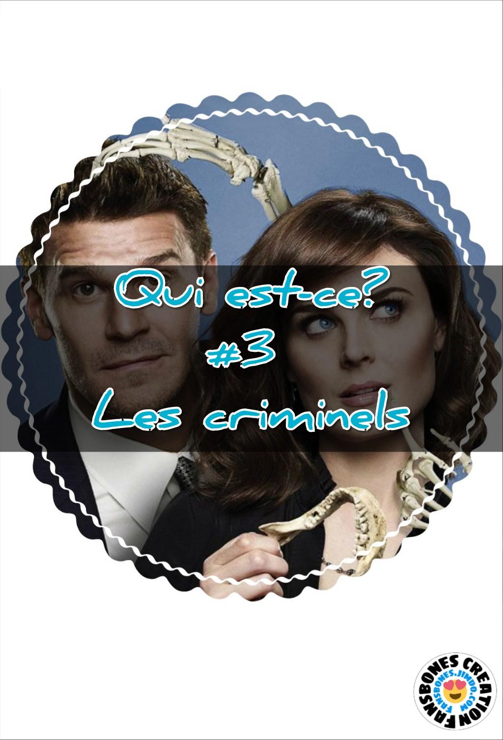 Bones 'Qui est ce ?' #3 «Les criminels»