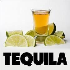 On ne dit plus ''tequila'' mais...