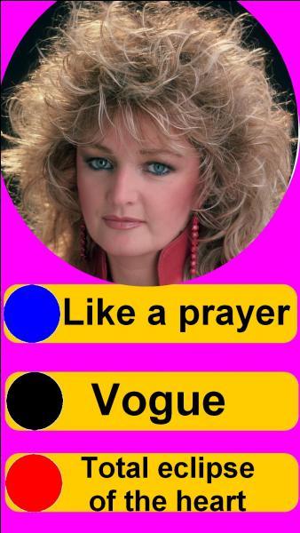 Sur quel bouton, allez-vous appuyer pour écouter Bonnie Tyler ?