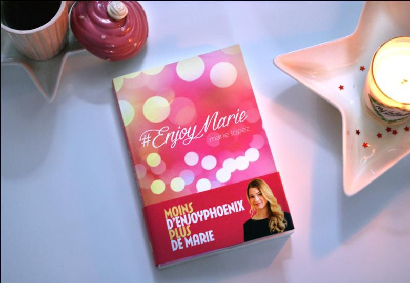 "Que raconte son livre ""#EnjoyMarie"" ?"
