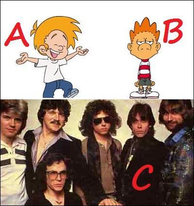 Quel personnage de bande dessinée a un point commun avec le groupe de rock de la proposition C ?
