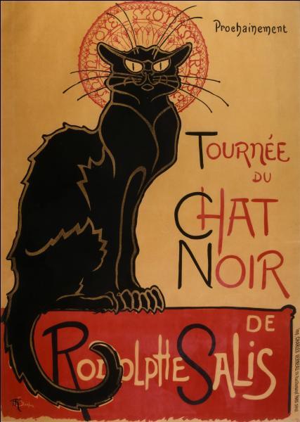 """Le célèbre cabaret de Montmartre """"Le Chat noir"""", est lié au nom de Rodolphe Salis. Qui était-il ?"""